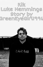 ✔ Kik | Luke Hemmings  by GreenEyeGirl1996