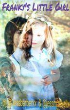 Frankys Little Girl by AWriterCalledJessxx
