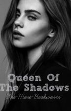 Queen of the Shadows || Avengers by One-More-Bookworm
