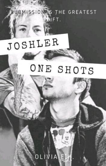 Joshler One Shots ❤️ (Smut + Kinks) *Completed*