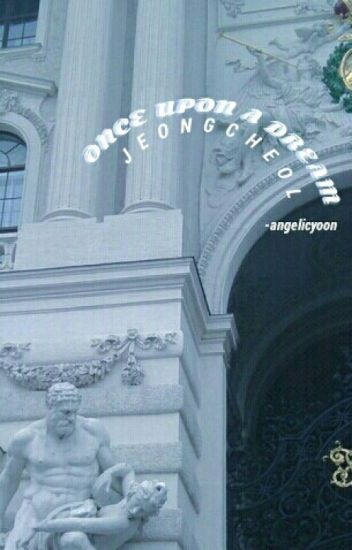 once upon a dream ||  jeongcheol || svt || [ DISCONTINUED ]