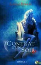 Contrat D'un Soir (sous contrat d'édition) by LucilleRybacki