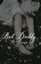 Bad Daddy  by HarryWell