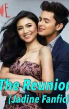 The Reunion (Jadine Fanfic) by ChezcaFontelar_06