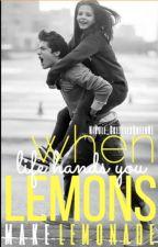 When life gives you lemons make lemonade  A Wattpad Short Story by NikosTheName
