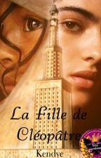 La Fille De Cléopâtre by Kendye