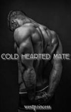 Cold Hearted Mate by westprincess