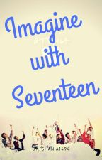 Imagine With Seventeen by Ghania1494