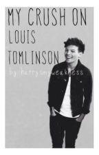 My Crush On Louis Tomlinson by harrysmyweakness