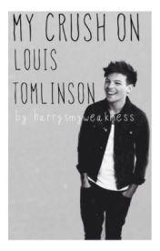 My Crush On Louis Tomlinson by harrysmyweakness