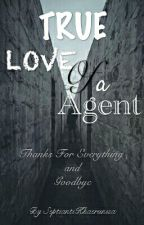 True Love  Of A Agent  by SeptiantiKhaerunisa
