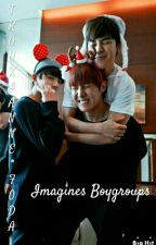 Imagines Boygroups by Trouxianne_Foda