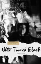 White Turned Black by checkyestrisha