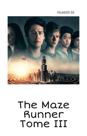 The Maze Runner ( Newtmas ) ; Tome 3