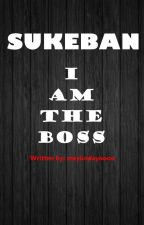 SUKEBAN: I AM THE BOSS (ongoing) by shailamntflco