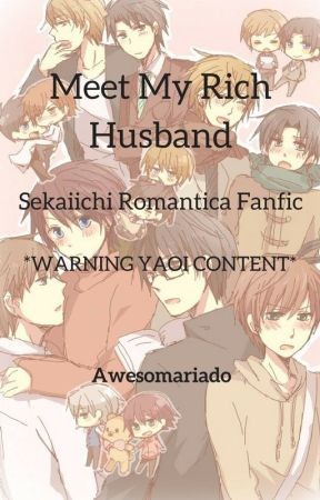 Meet My Rich Husband (Sekaiichi Romantica Fanfic) by LetMeUkeYou