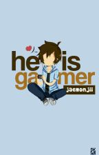 He Is Gamer by Mcrswriters