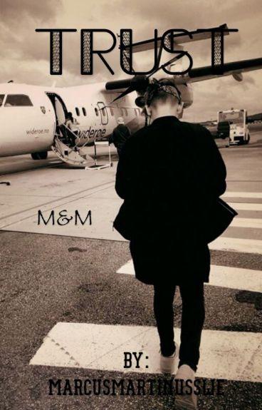 Trust ~M&M {PAUSAD}