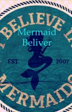 To All Mermaid Believers by AllyCampos66