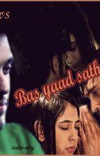 BAS YAAD SAATH HAI....TS by innocent_paarsaa