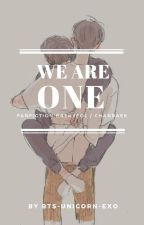 WE ARE ONE... [ Baekyeol - OneShot/lemon ] by BTS-Unicorn-EXO