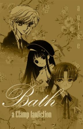 [Longfic][CLAMP] Bath by Anise38