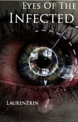 Eyes of the infected by LaurenErin