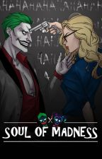 Soul of Madness by HarleyQuinzie