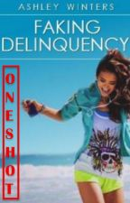 Faking Delinquency - One Shot by amnesty_rose5