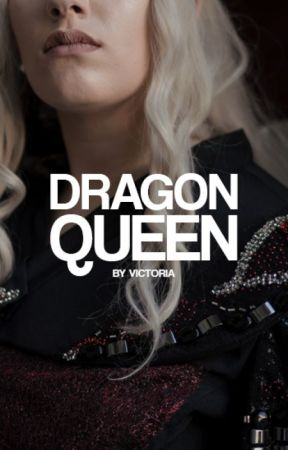 DRAGON QUEEN | Blog by stxrmborn