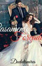 Casamento forçado by Dudatamires