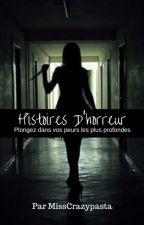 Histoires D'Horreur by misscrazypasta