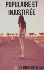 Populaire et injustifier by bookjustlove
