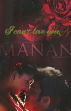 Manan: I can't love you by saggi22
