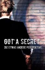 Got a secret - Die etwas andere Perspektive  by Kikki1988