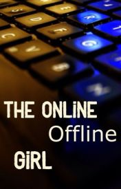 The Online Offline Girl by RosieTheWriter_