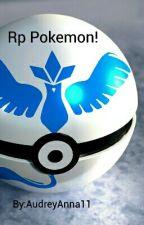 RP Pokemon!  by AudreyAnna11