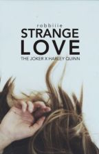 Strange Love (The Joker and Harley Quinn Fanfiction) by robbiiie