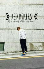 RED BIKERS [김태형] [COMPLETED] by julaikhaaa