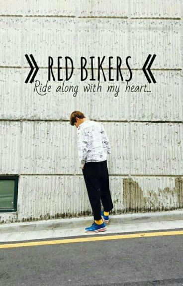 RED BIKERS [김태형] [COMPLETED]