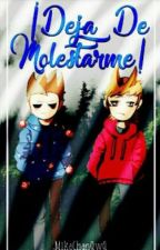 """¡Deja De Molestarme!"" - TordTom by MikaChanQwQ"