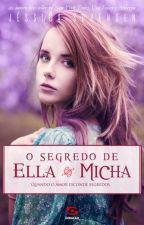 O Segredo de Ella e MIcha by coraanjos