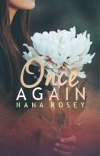 ONCE AGAIN (PREVIEW & SLOW UPDATE) by NanaRosey
