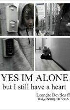 YES I AM ALONE (but I still have a heart)|| L.DEVRIES by maybeimprincess
