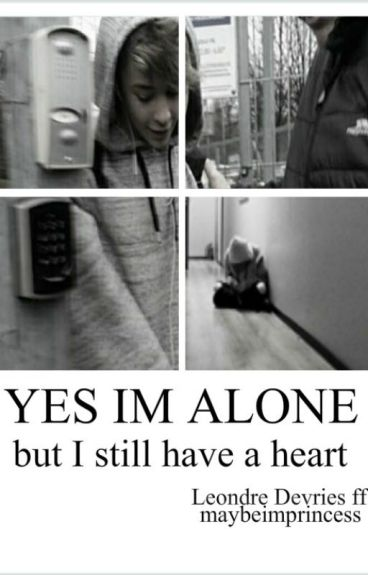 YES I AM ALONE (but I still have a heart)   L.DEVRIES