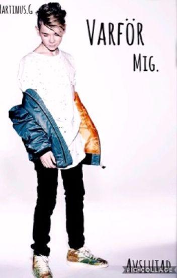 Varför Mig ~ M&M ♡ Avslutad