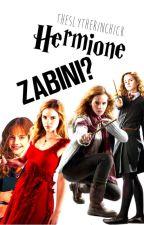 Hermione...Zabini ? (Dramione) by EvyAngel