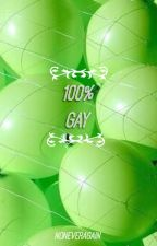 100% Gay (Rec List)  by noneveragain