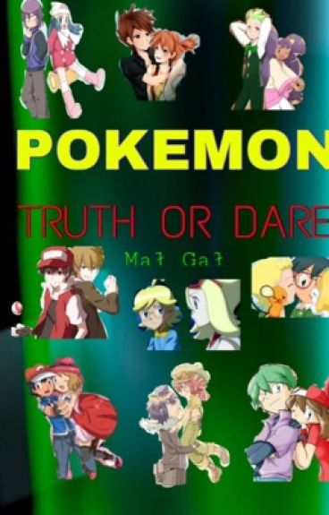 Pokemon Truth or Dare!!