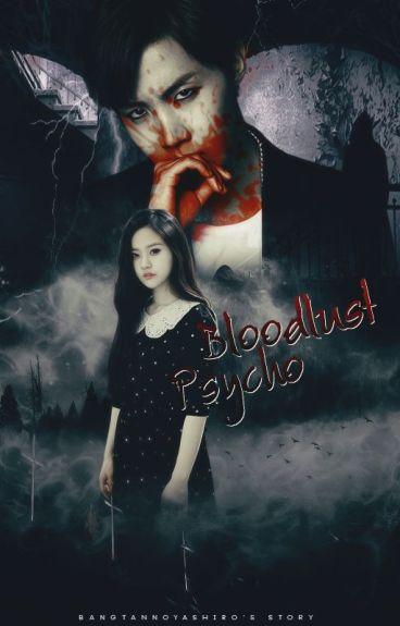 Bloodlust Psycho